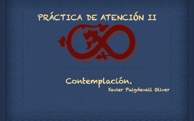 Pràctiques d'Atenció II Contemplació