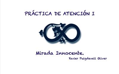 Pràctiques d'Atenció I Mirada innocent