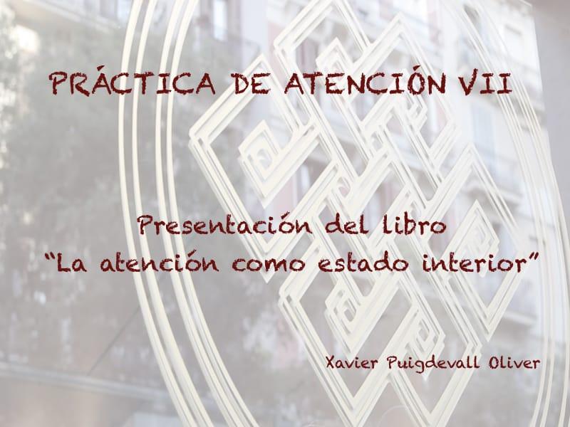 """Pràctiques d'Atenció VII Presentació del llibre """"La atención como estado interior"""""""