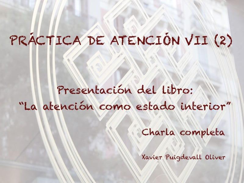 """Pràctiques d'Atenció VII – (2) Presentació del llibre """"La atención como estado interior"""""""
