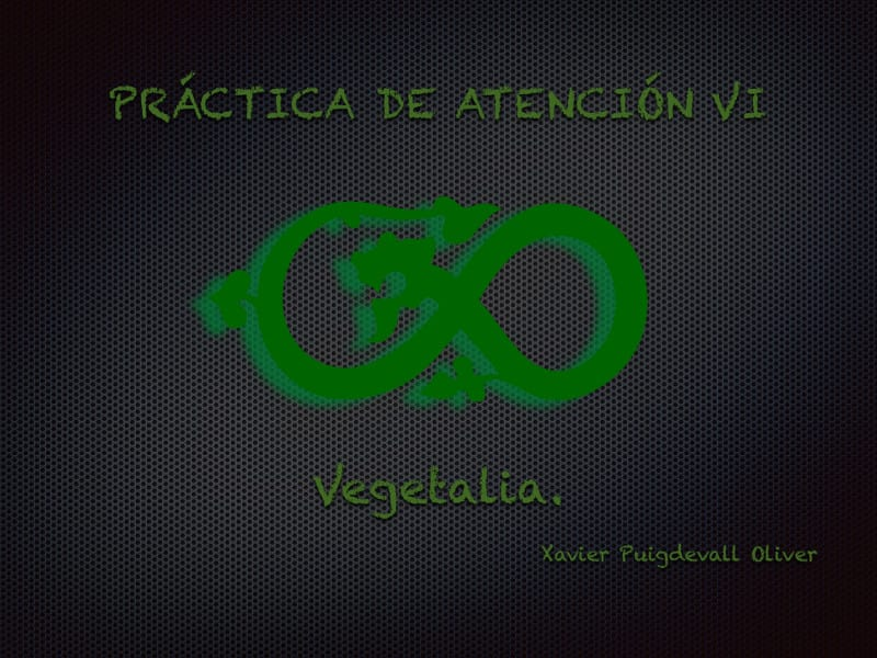 Pràctiques d'Atenció VI Vegetalia
