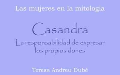 CASANDRA. La responsabilidad de expresar los propios dones